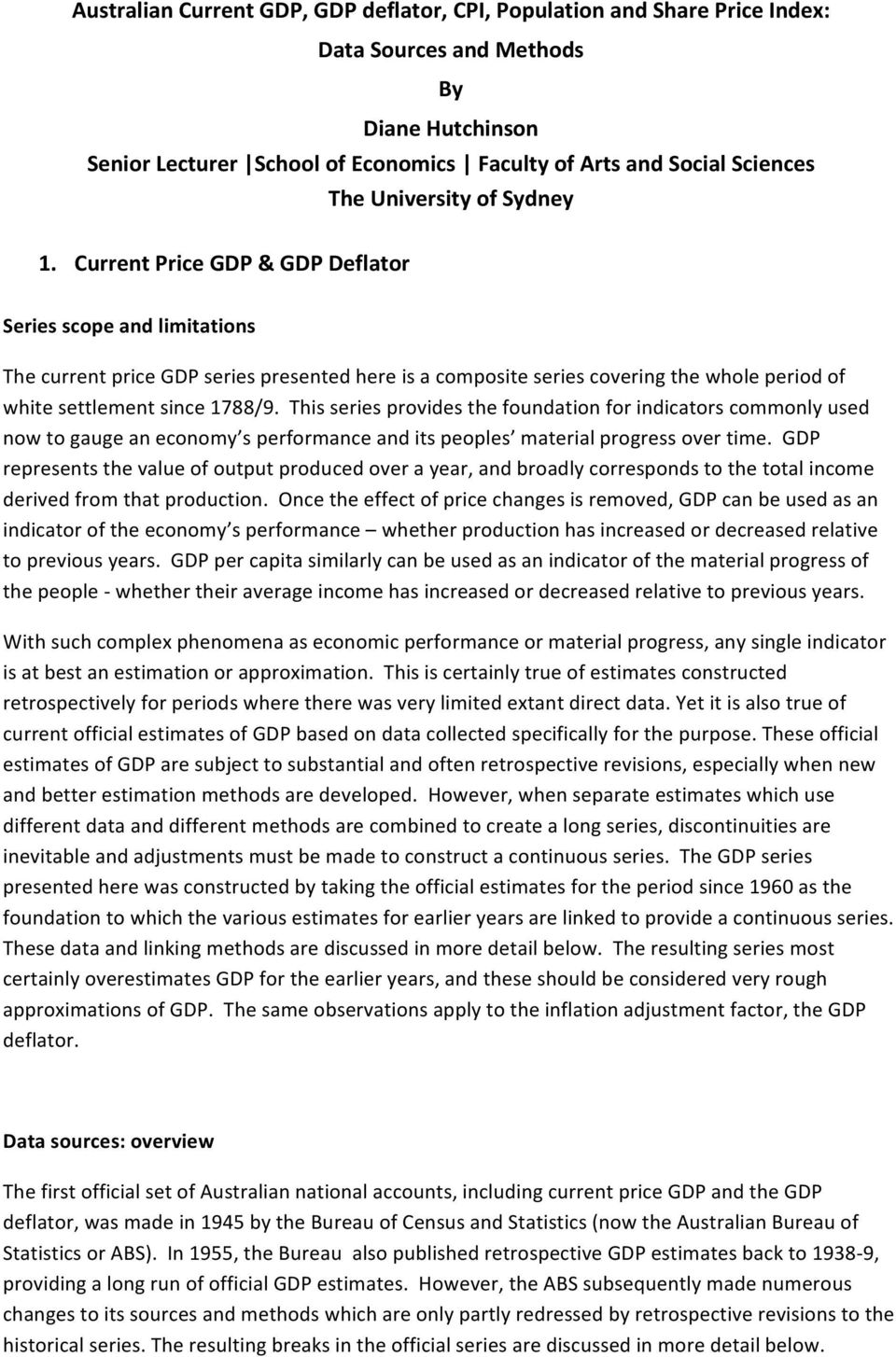 Current Price GDP & GDP Deflator Series scope and limitations The current price GDP series presented here is a composite series covering the whole period of white settlement since 1788/9.