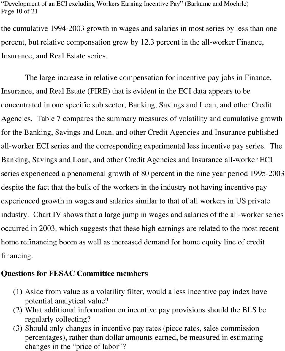 The large increase in relative compensation for incentive pay jobs in Finance, Insurance, and Real Estate (FIRE) that is evident in the ECI data appears to be concentrated in one specific sub sector,