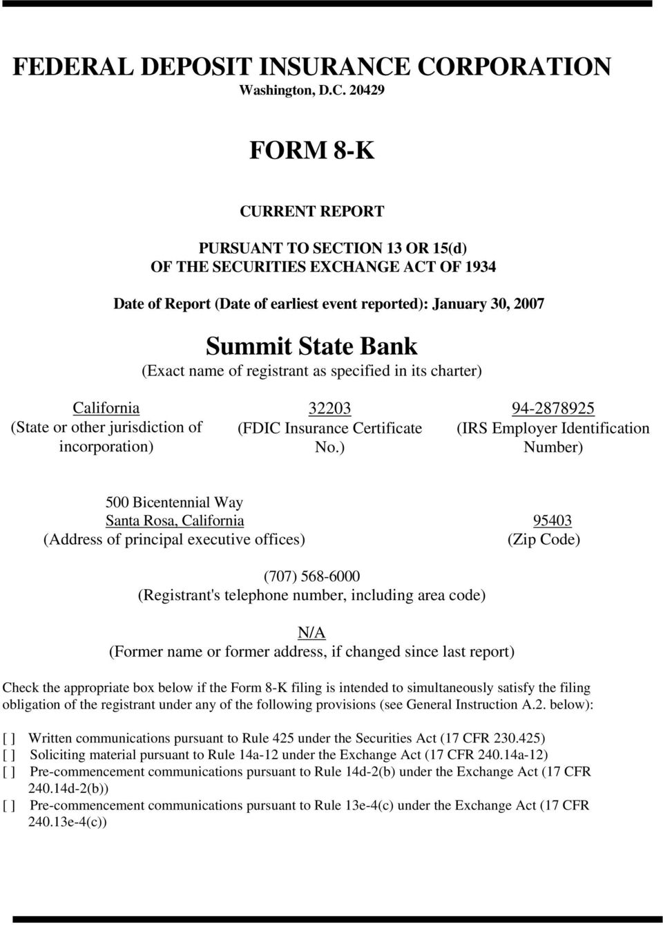 Summit State Bank (Exact name of registrant as specified in its charter) California (State or other jurisdiction of incorporation) 32203 (FDIC Insurance Certificate No.