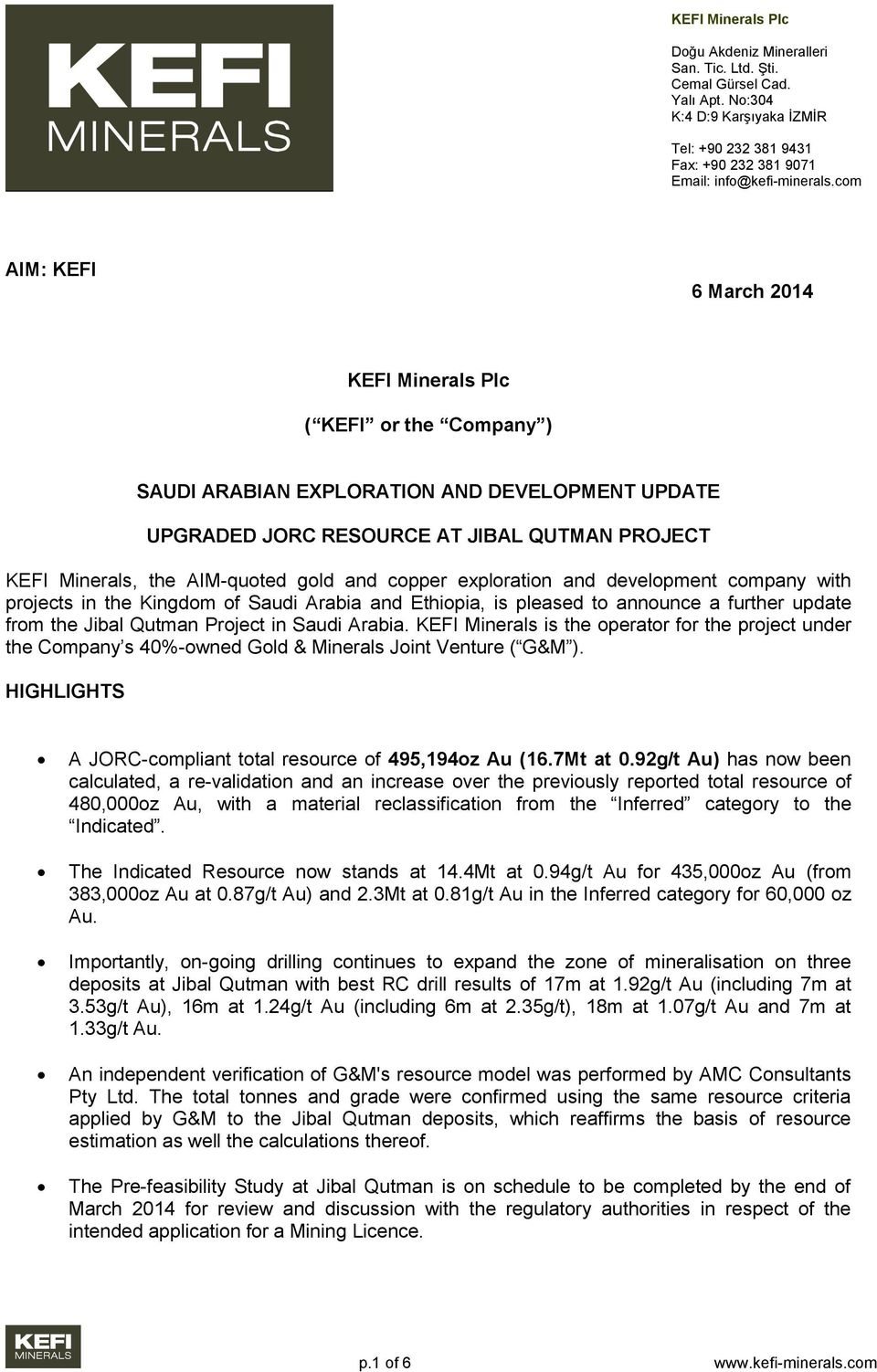 and copper exploration and development company with projects in the Kingdom of Saudi Arabia and Ethiopia, is pleased to announce a further update from the Jibal Qutman Project in Saudi Arabia.