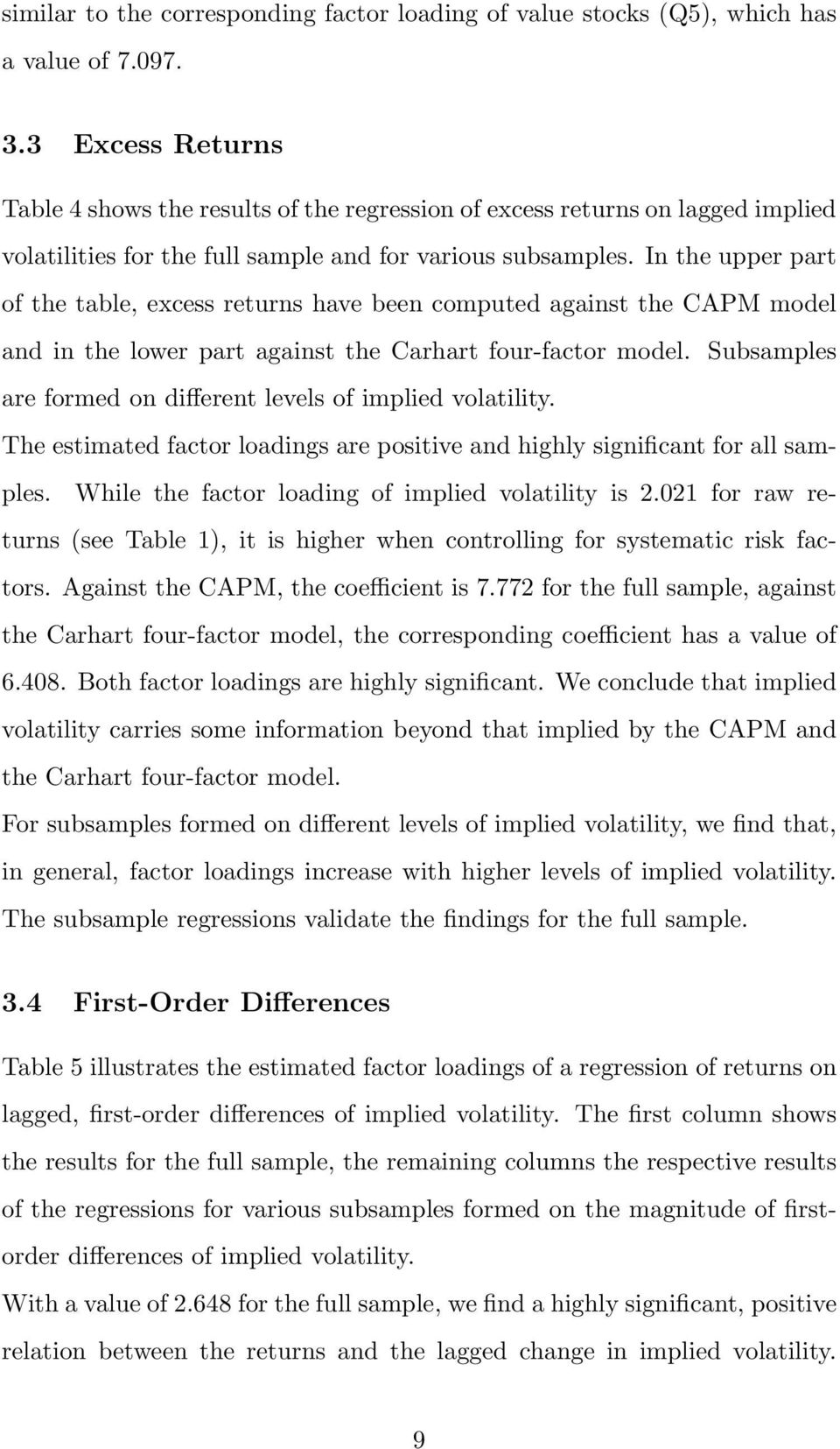 In the upper part of the table, excess returns have been computed against the CAPM model and in the lower part against the Carhart four-factor model.