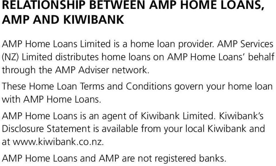 These Home Loan Terms and Conditions govern your home loan with AMP Home Loans.