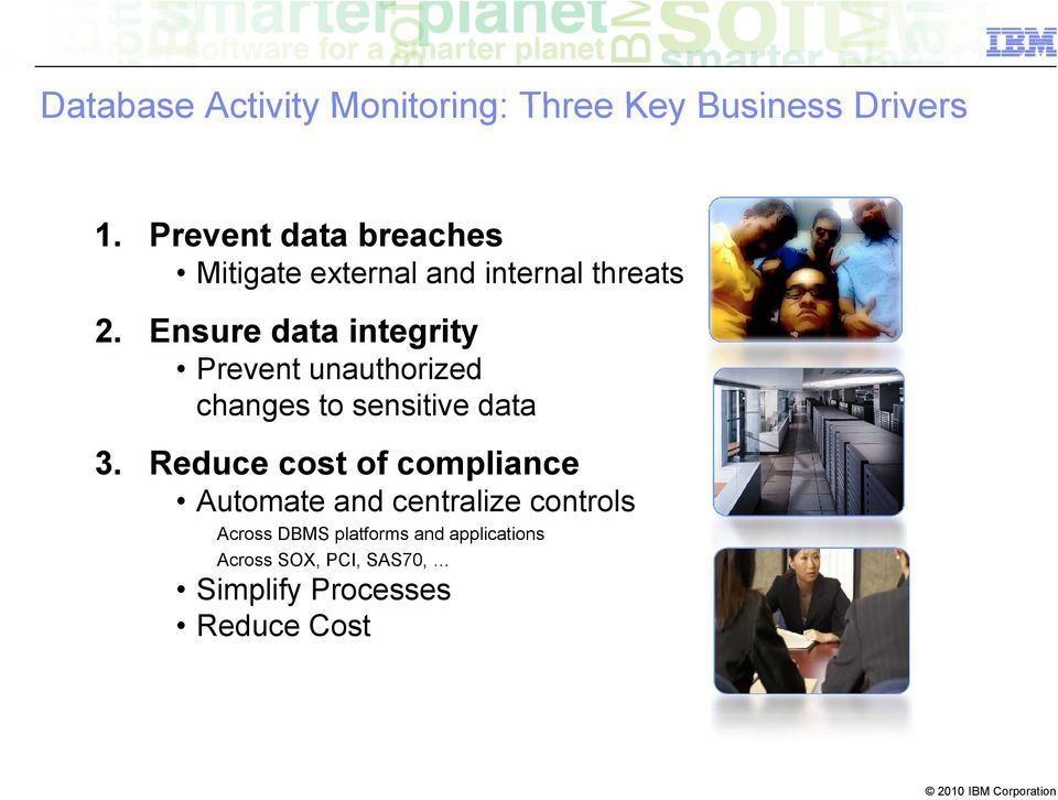 Ensure data integrity Prevent unauthorized changes to sensitive data 3.