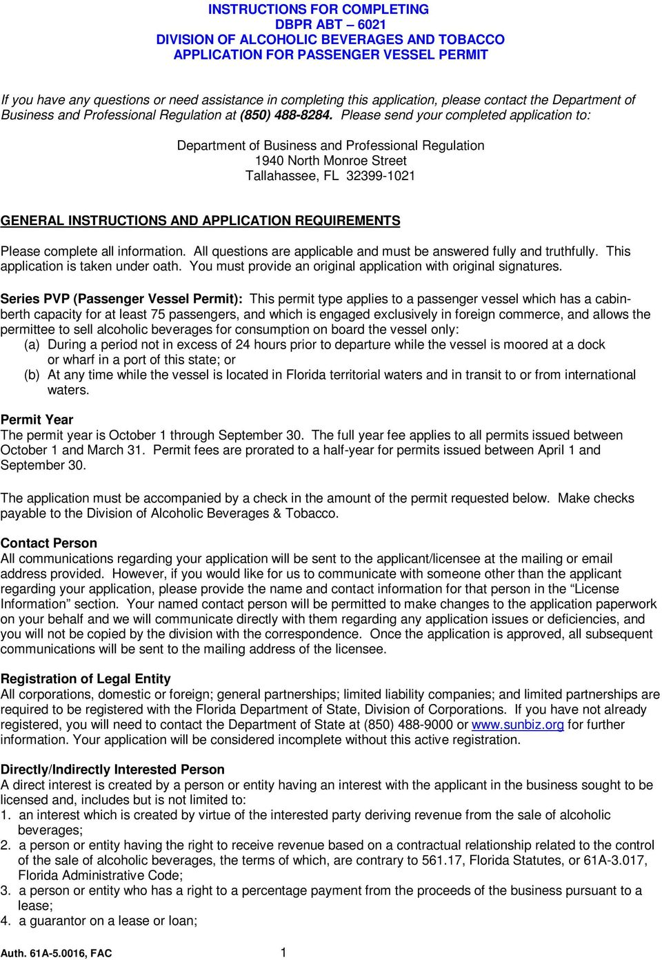 Please send your completed application to: Department of Business and Professional Regulation 1940 North Monroe Street Tallahassee, FL 32399-1021 GENERAL INSTRUCTIONS AND APPLICATION REQUIREMENTS