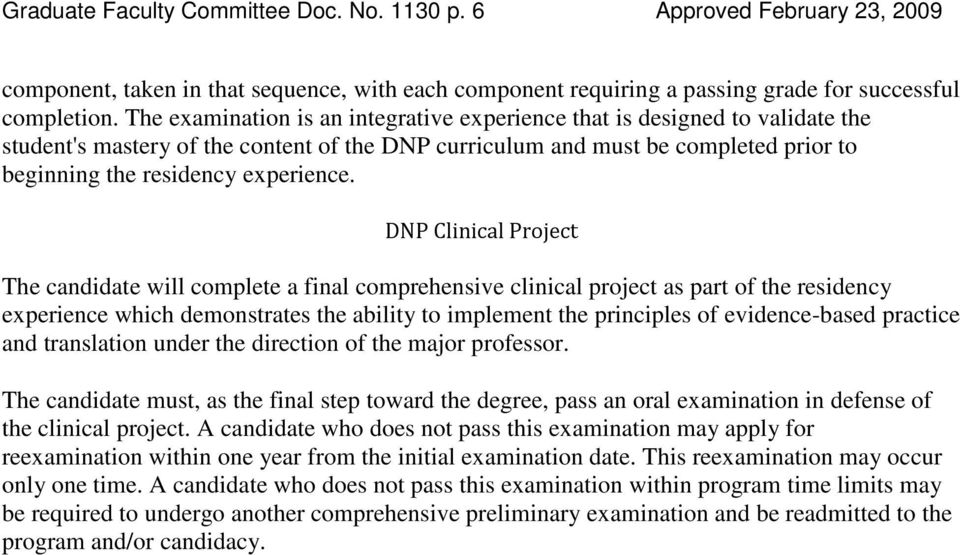 DNP Clinical Project The candidate will complete a final comprehensive clinical project as part of the residency experience which demonstrates the ability to implement the principles of