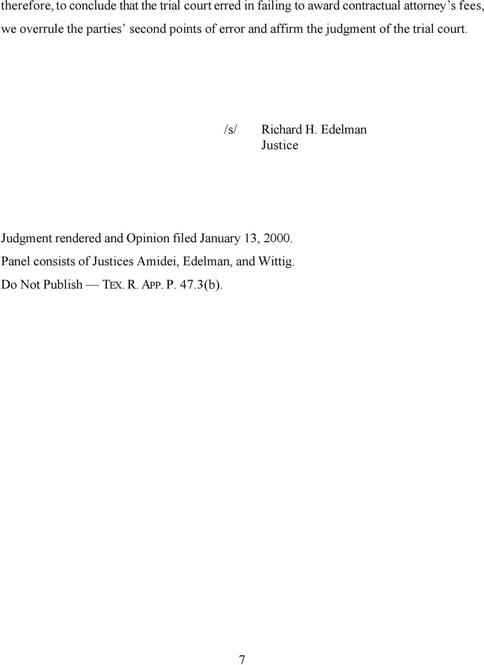 court. /s/ Richard H. Edelman Justice Judgment rendered and Opinion filed January 13, 2000.