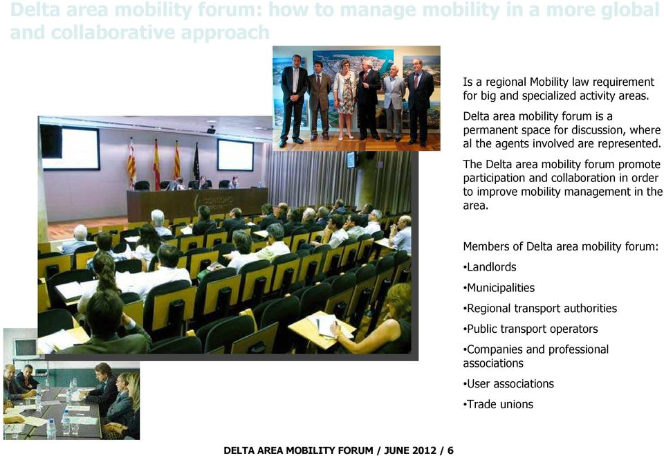 The Delta area mobility forum promote participation and collaboration in order to improve mobility management in the area.