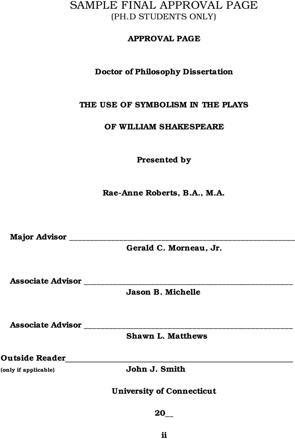 PLAYS OF WILLIAM SHAKESPEARE Presented by Rae-Anne Roberts, B.A., M.A. Major Advisor Gerald C.
