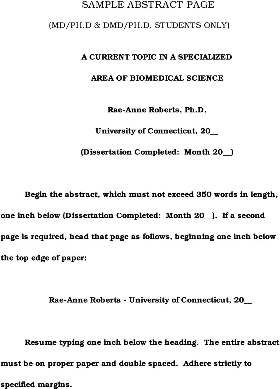(Dissertation Completed: Month 20 ) Begin the abstract, which must not exceed 350 words in length, one inch below (Dissertation Completed: Month 20 ).