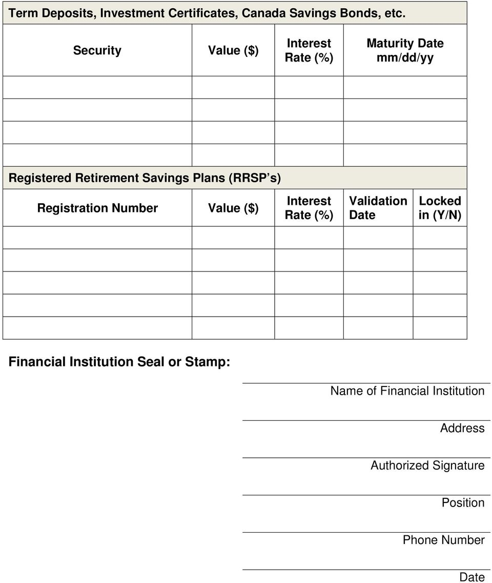 Plans (RRSP s) Registration Number Value ($) Interest Rate (%) Validation Date Locked in