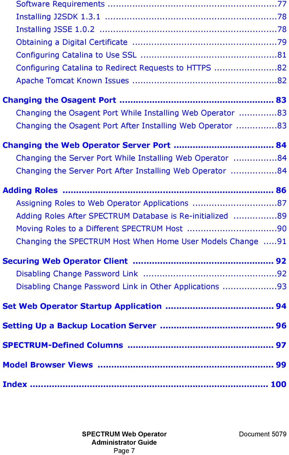 ..83 Changing the Osagent Port After Installing Web Operator...83 Changing the Web Operator Server Port... 84 Changing the Server Port While Installing Web Operator.