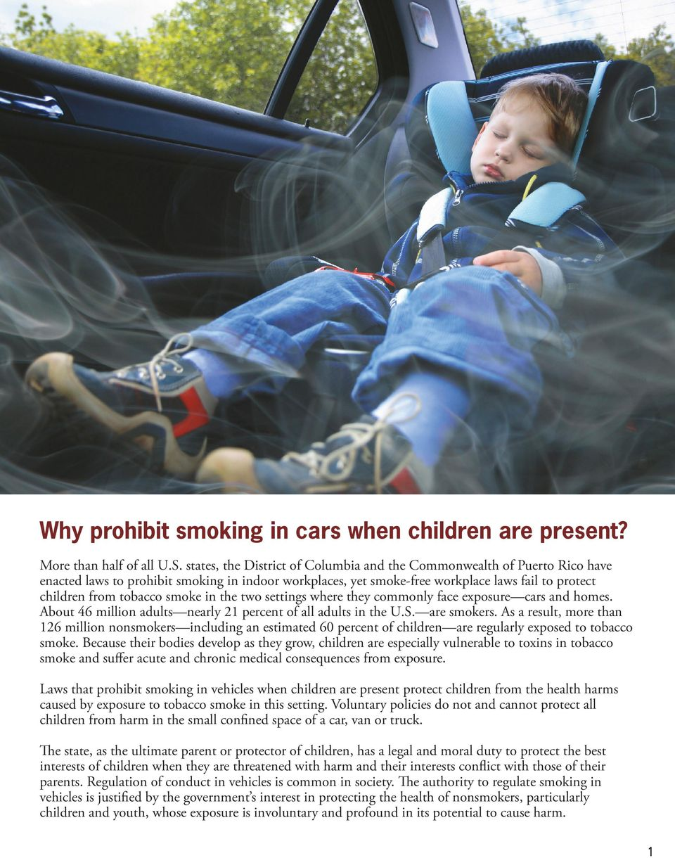 smoke in the two settings where they commonly face exposure cars and homes. About 46 million adults nearly 21 percent of all adults in the U.S. are smokers.