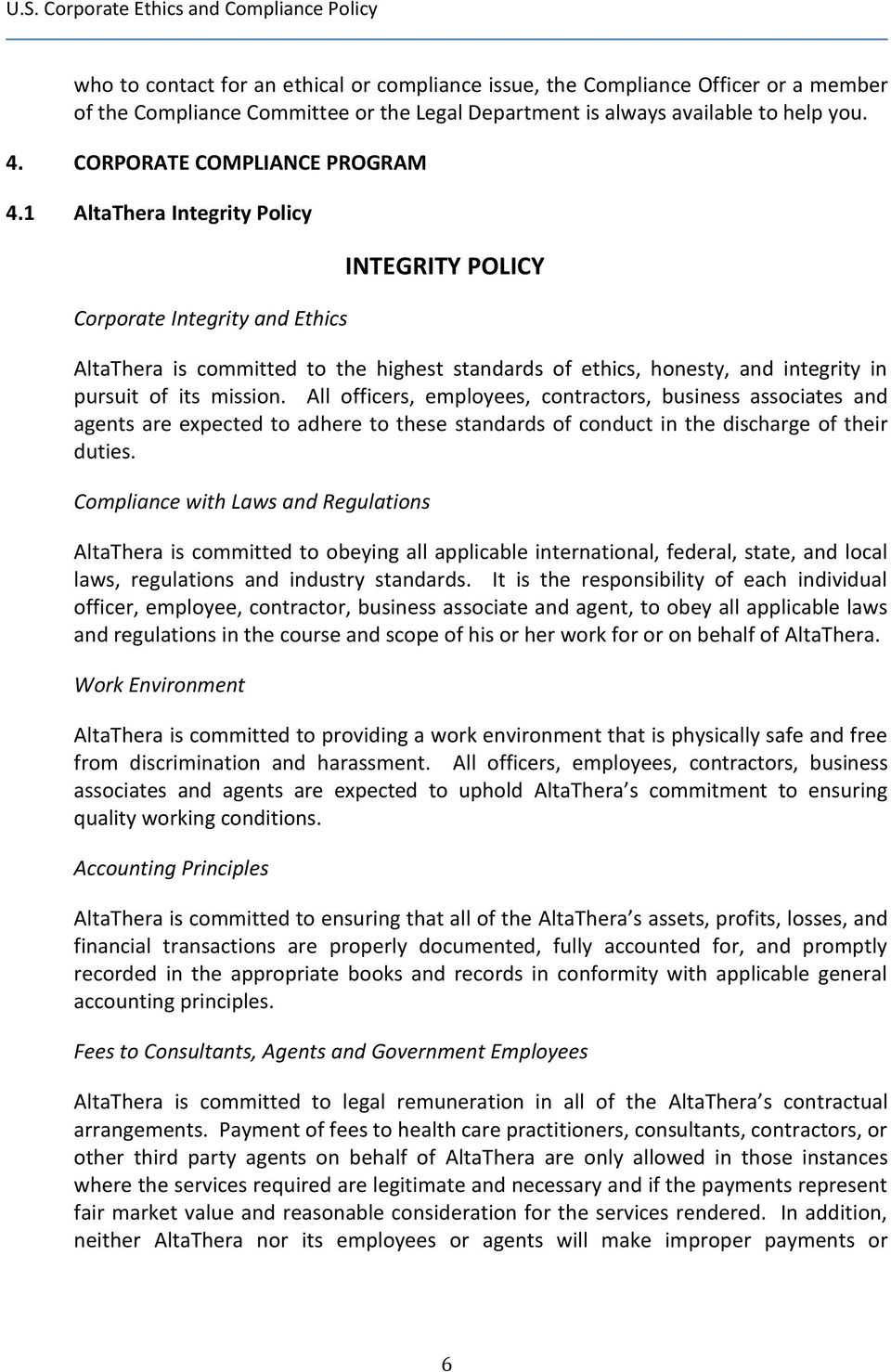 1 AltaThera Integrity Policy Corporate Integrity and Ethics INTEGRITY POLICY AltaThera is committed to the highest standards of ethics, honesty, and integrity in pursuit of its mission.