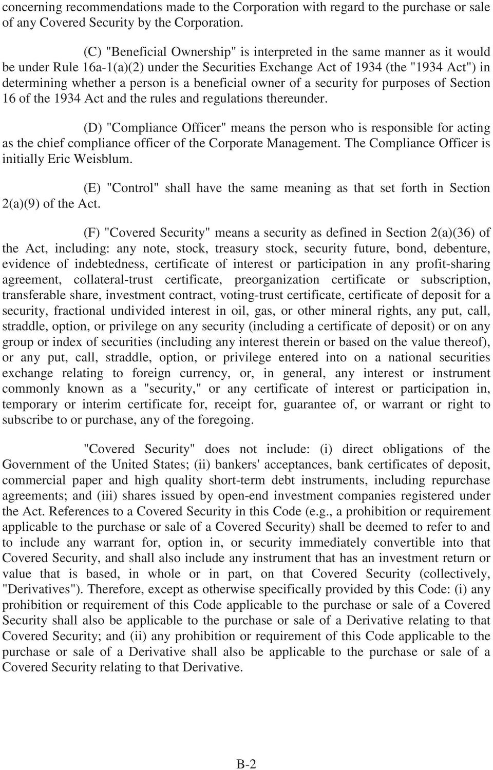 beneficial owner of a security for purposes of Section 16 of the 1934 Act and the rules and regulations thereunder.