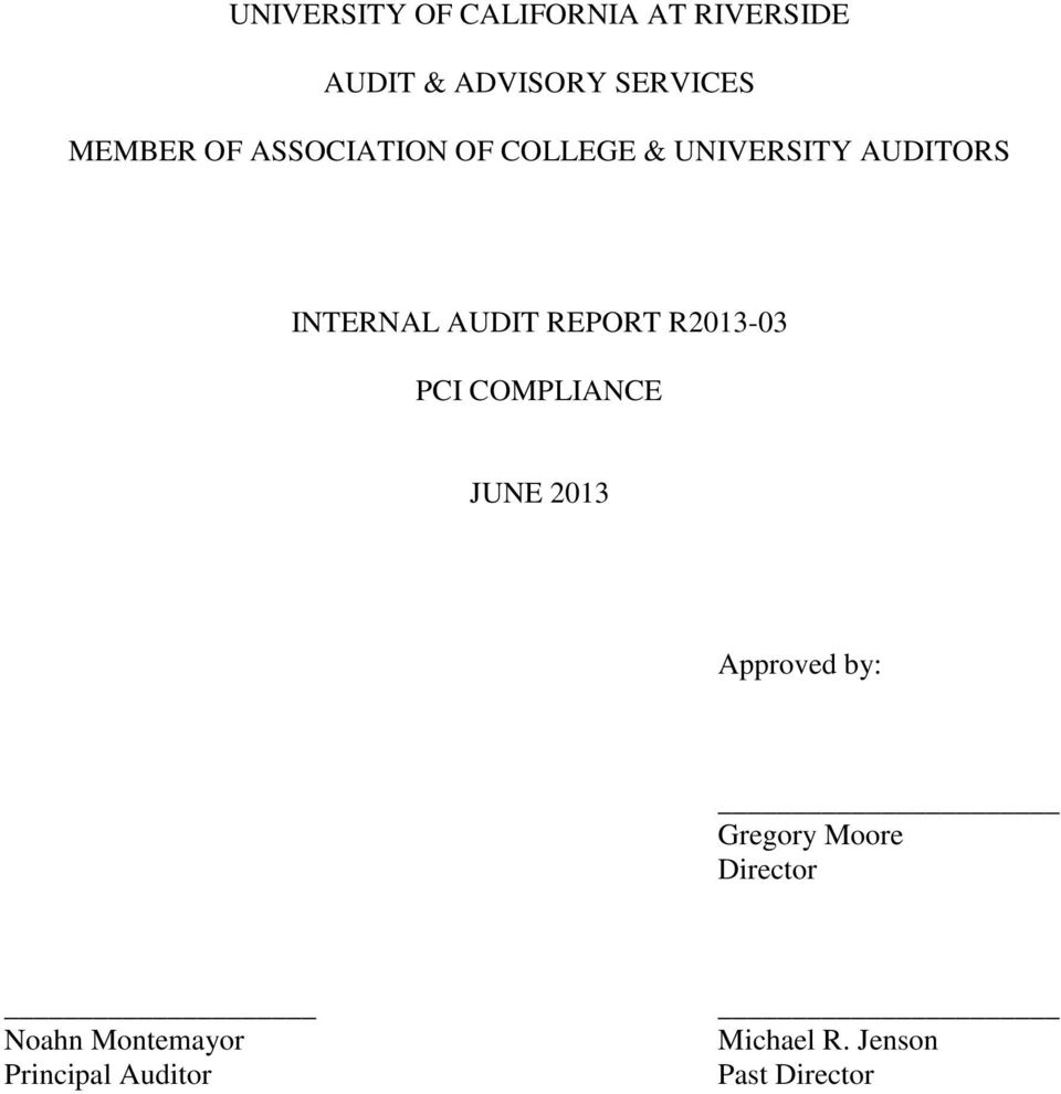 REPORT R2013-03 PCI COMPLIANCE JUNE 2013 Approved by: Gregory Moore