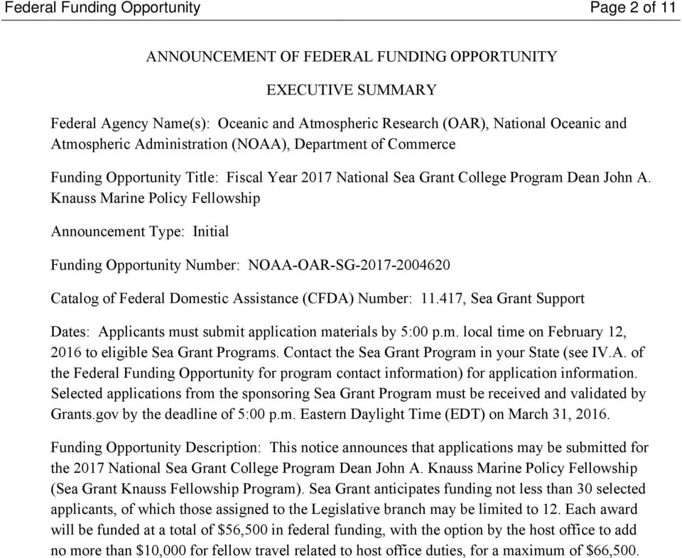 Knauss Marine Policy Fellowship Announcement Type: Initial Funding Opportunity Number: NOAA-OAR-SG-2017-2004620 Catalog of Federal Domestic Assistance (CFDA) Number: 11.