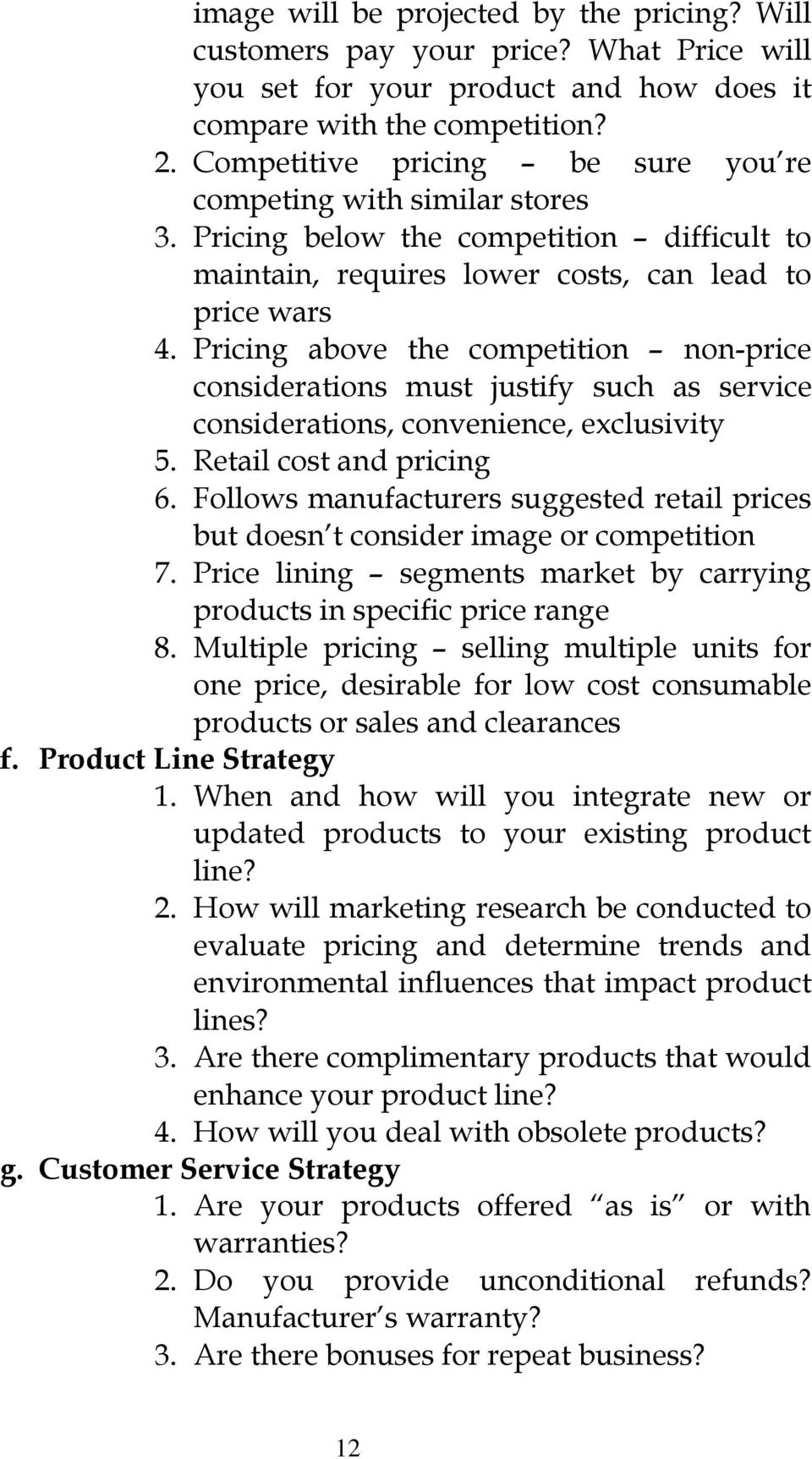 Pricing above the competition non-price considerations must justify such as service considerations, convenience, exclusivity 5. Retail cost and pricing 6.