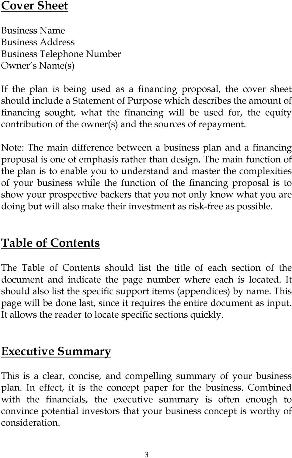 Note: The main difference between a business plan and a financing proposal is one of emphasis rather than design.