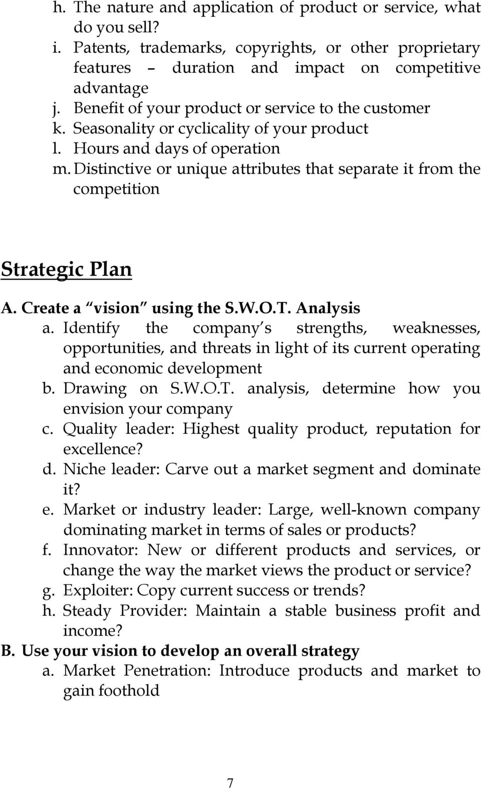 Distinctive or unique attributes that separate it from the competition Strategic Plan A. Create a vision using the S.W.O.T. Analysis a.