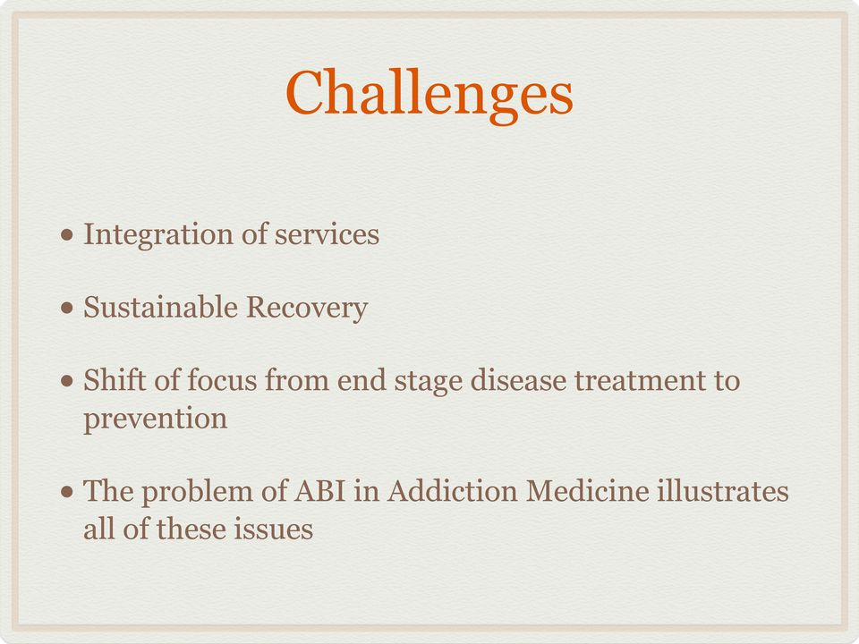 treatment to prevention The problem of ABI in