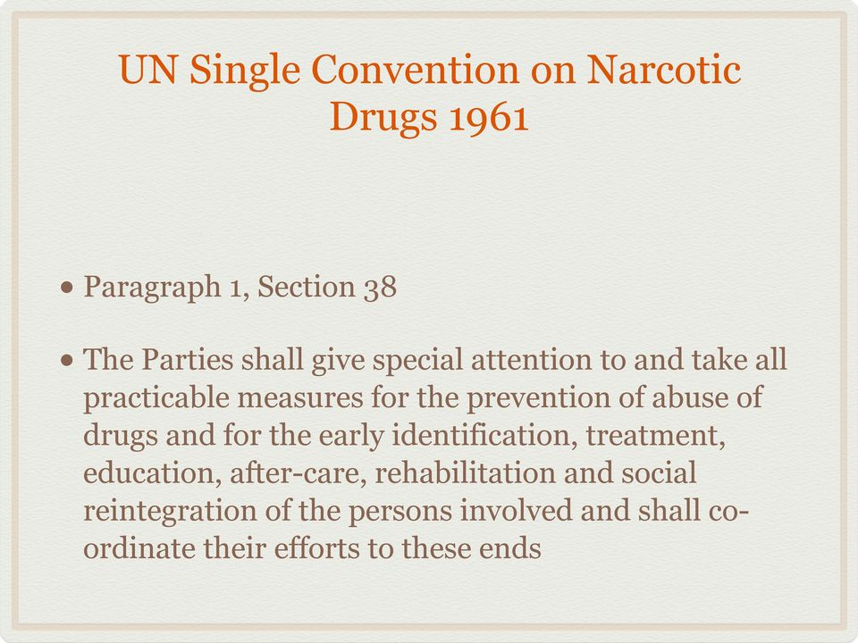 drugs and for the early identification, treatment, education, after-care, rehabilitation