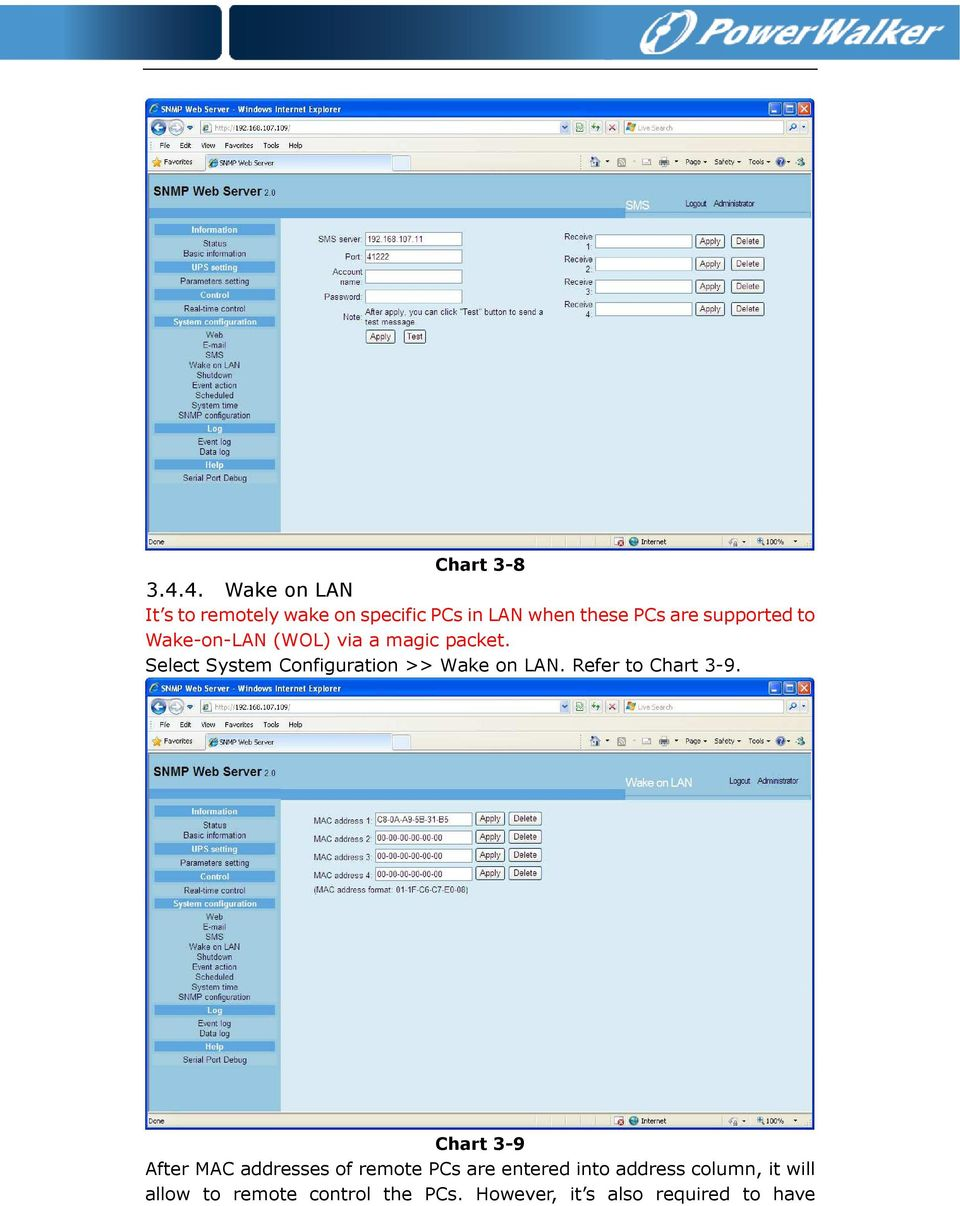 to Wake-on-LAN (WOL) via a magic packet. Select System Configuration >> Wake on LAN.