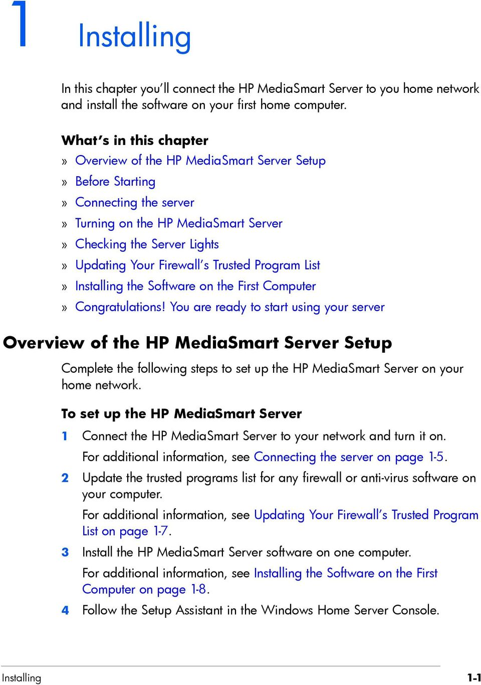 Trusted Program List» Installing the Software on the First Computer» Congratulations!