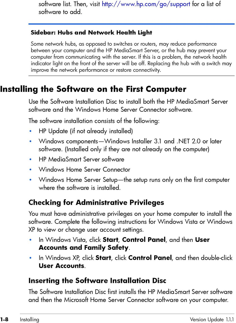 computer from communicating with the server. If this is a problem, the network health indicator light on the front of the server will be off.