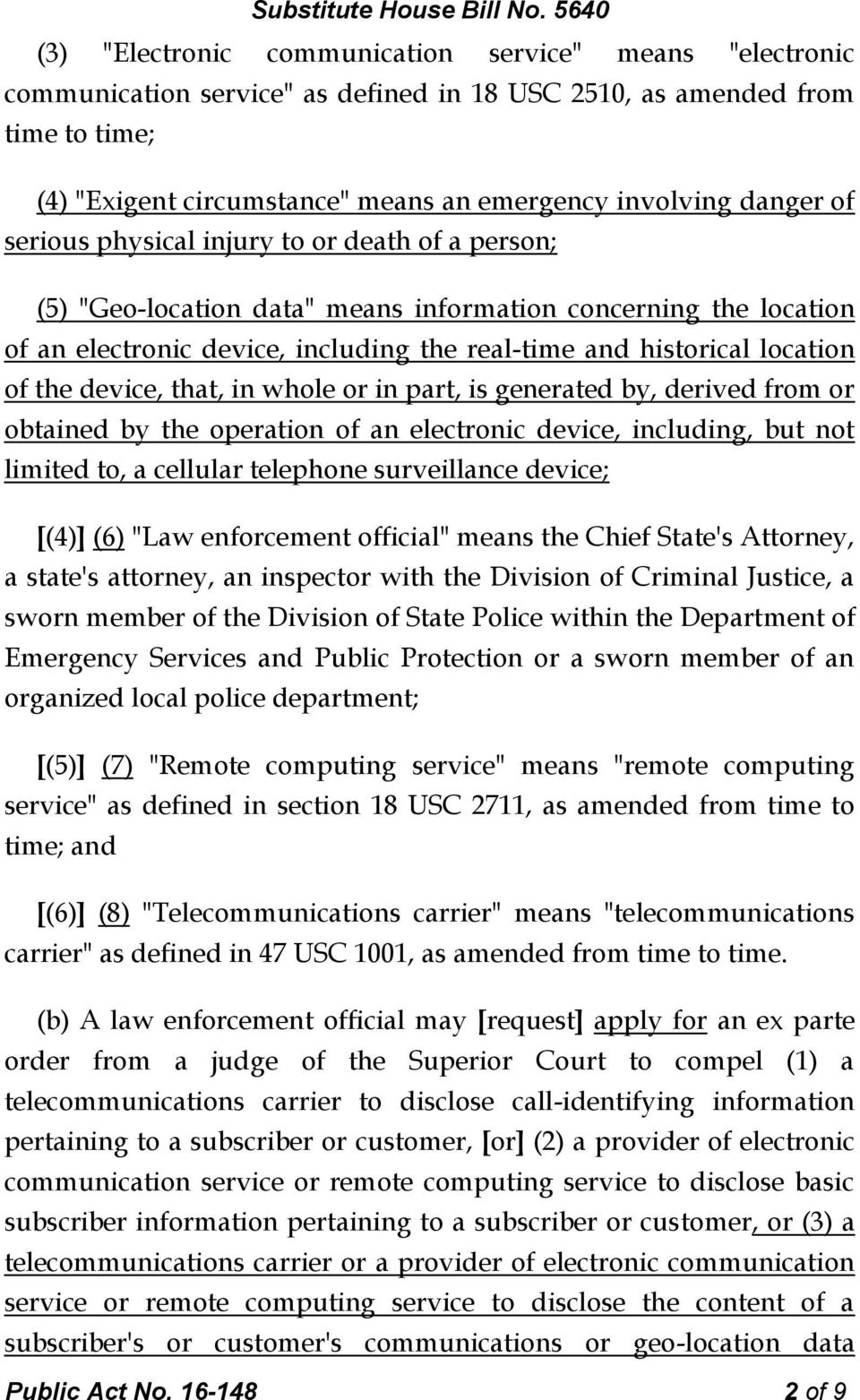 device, that, in whole or in part, is generated by, derived from or obtained by the operation of an electronic device, including, but not limited to, a cellular telephone surveillance device; [(4)]