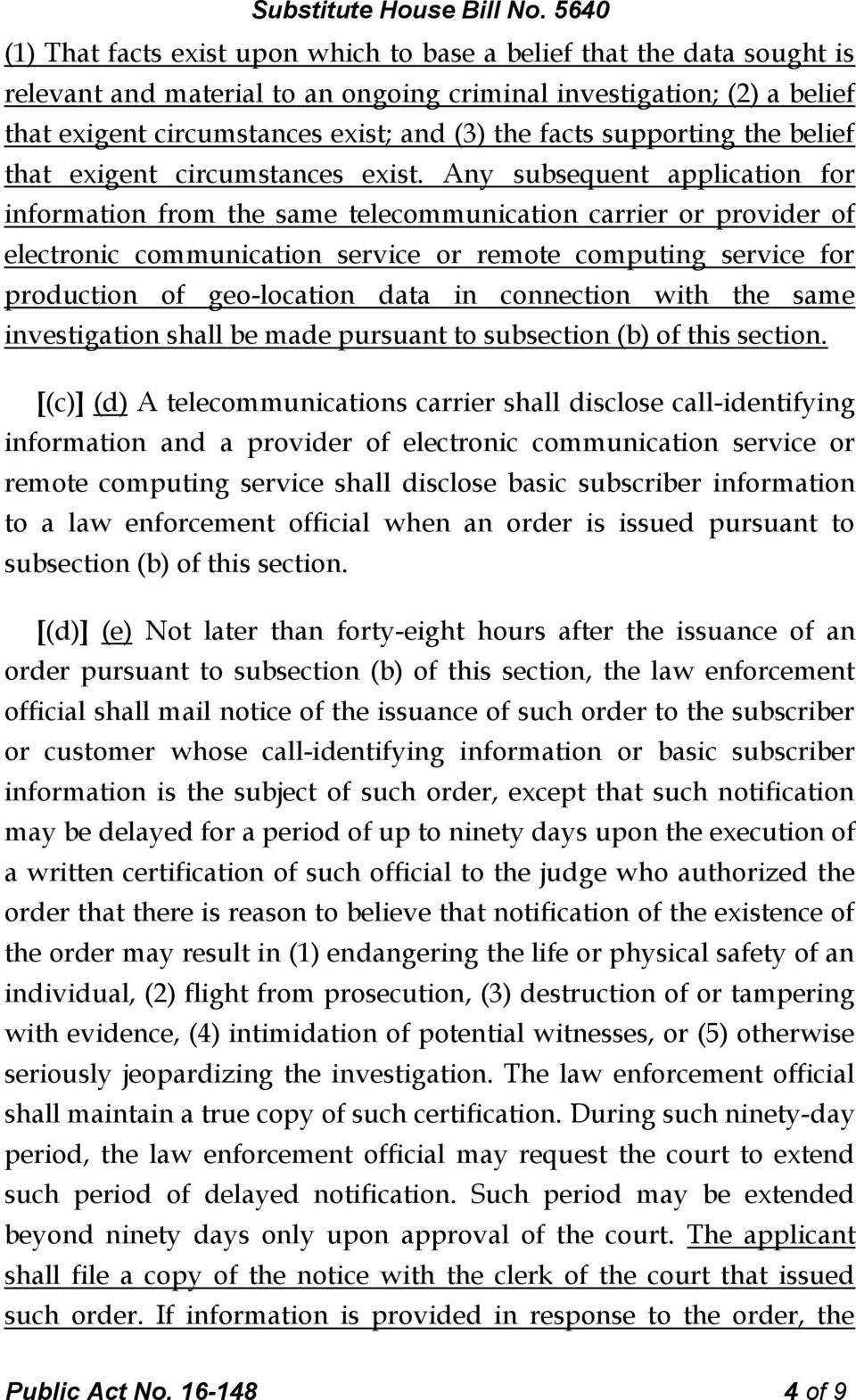 Any subsequent application for information from the same telecommunication carrier or provider of electronic communication service or remote computing service for production of geo-location data in