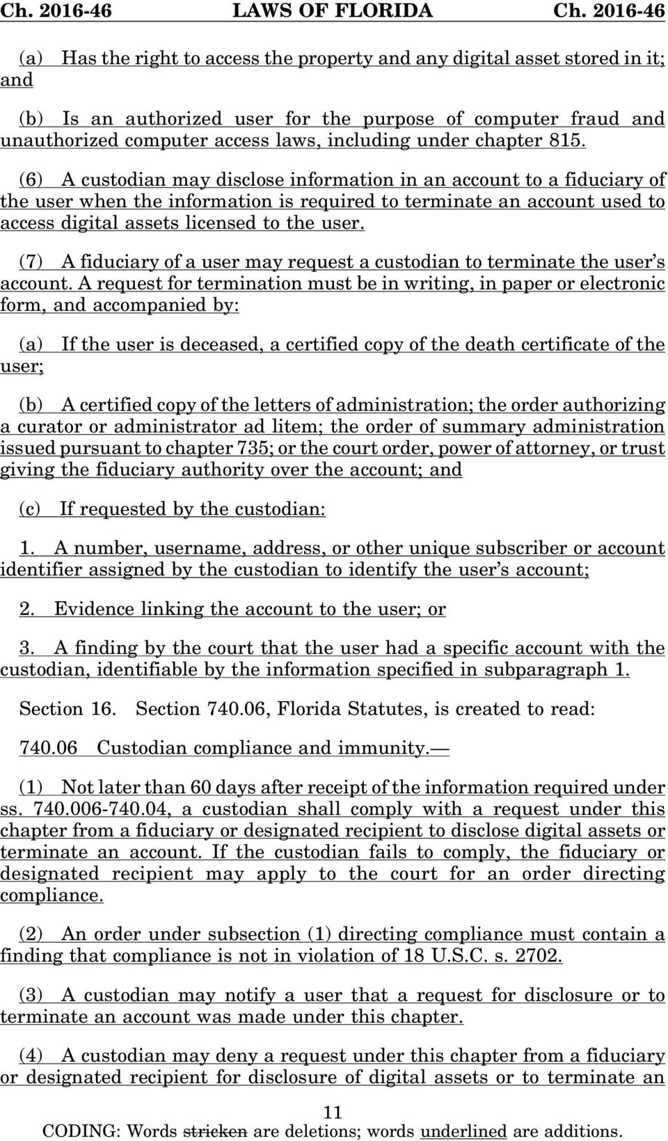 (7) A fiduciary of a user may request a custodian to terminate the user s account.