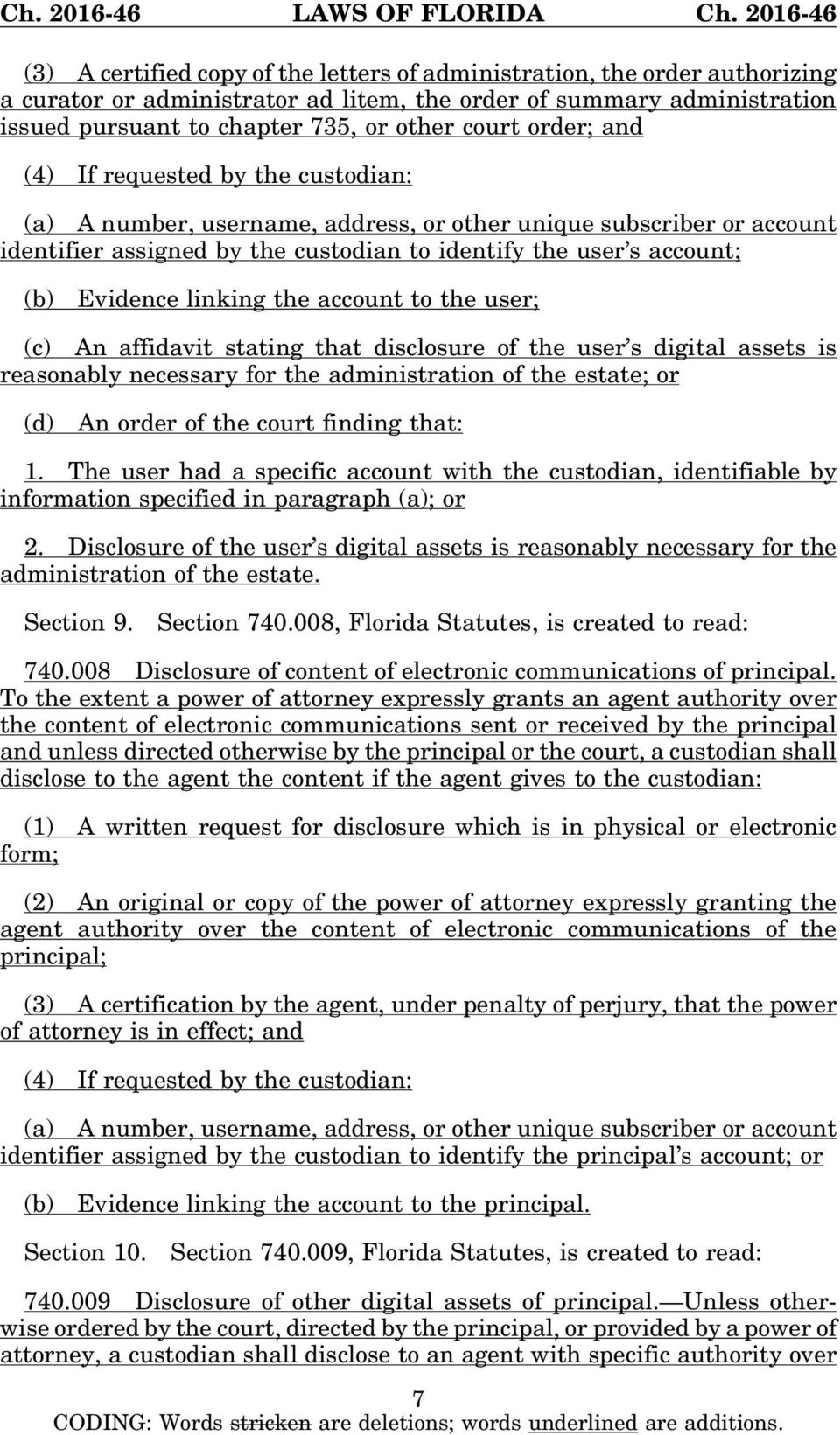 linking the account to the user; (c) An affidavit stating that disclosure of the user s digital assets is reasonably necessary for the administration of the estate; or (d) An order of the court