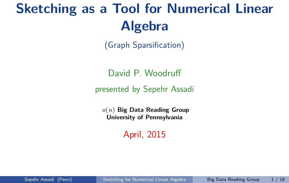 Woodruff presented by Sepehr Assadi o(n) Big Data Reading Group