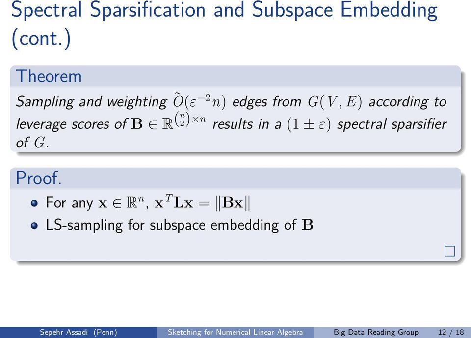 B R (n 2) n results in a (1 ± ε) spectral sparsifier of G. Proof.