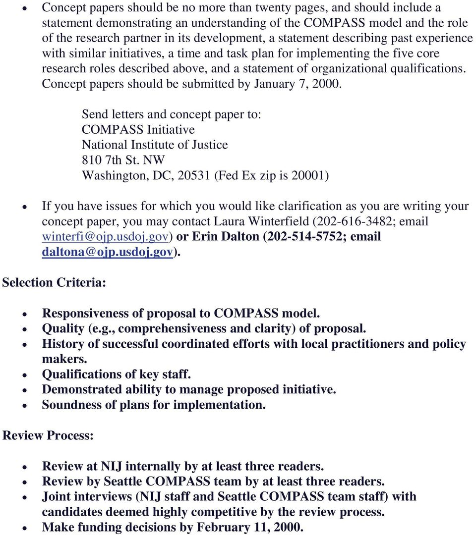 Concept papers should be submitted by January 7, 2000. Send letters and concept paper to: COMPASS Initiative National Institute of Justice 810 7th St.