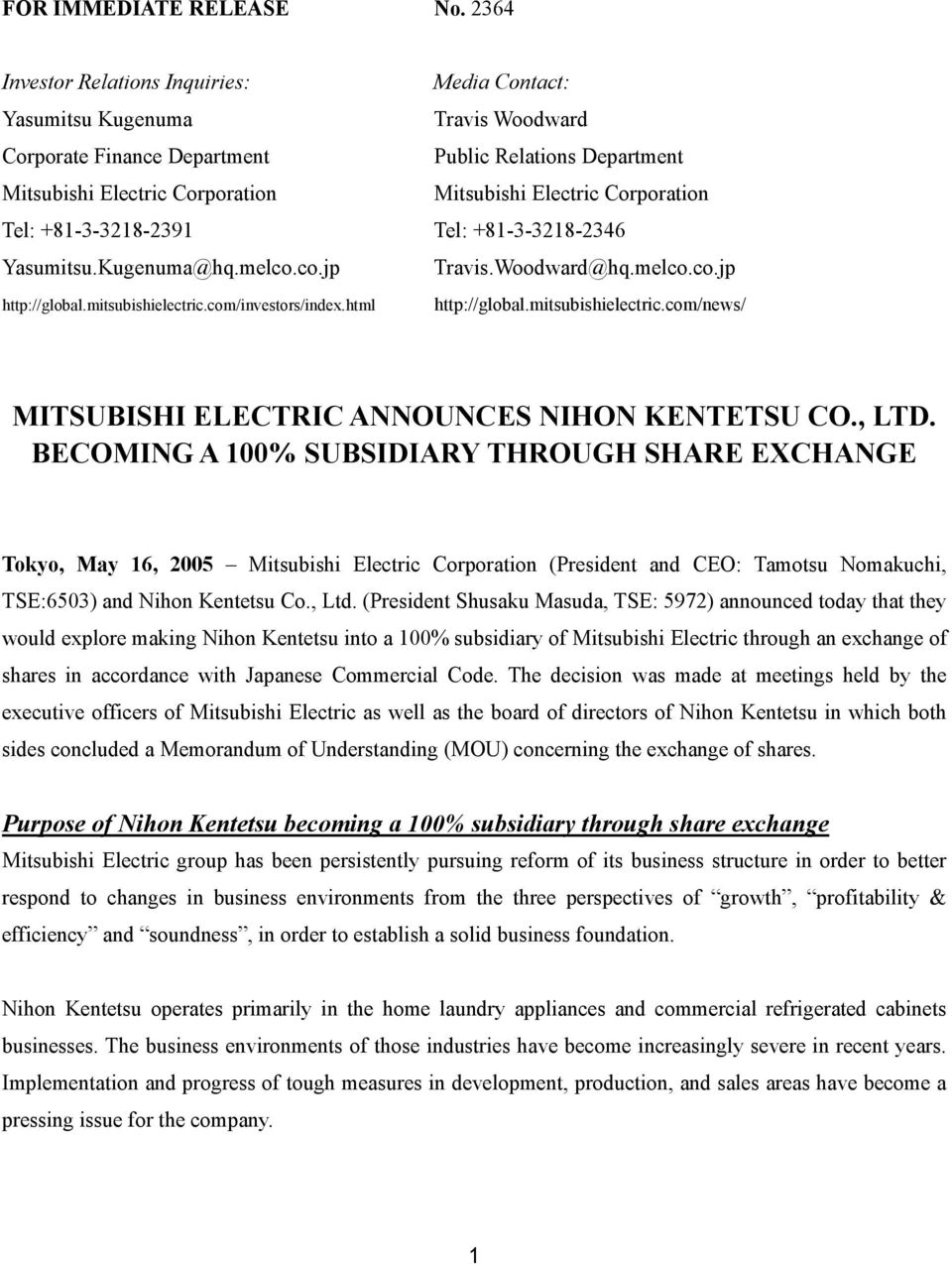 Kugenuma@hq.melco.co.jp Travis.Woodward@hq.melco.co.jp http://global.mitsubishielectric.com/investors/index.html http://global.mitsubishielectric.com/news/ MITSUBISHI ELECTRIC ANNOUNCES NIHON KENTETSU CO.