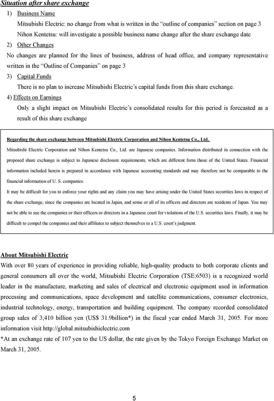 page 3 3) Capital Funds There is no plan to increase Mitsubishi Electric s capital funds from this share exchange.