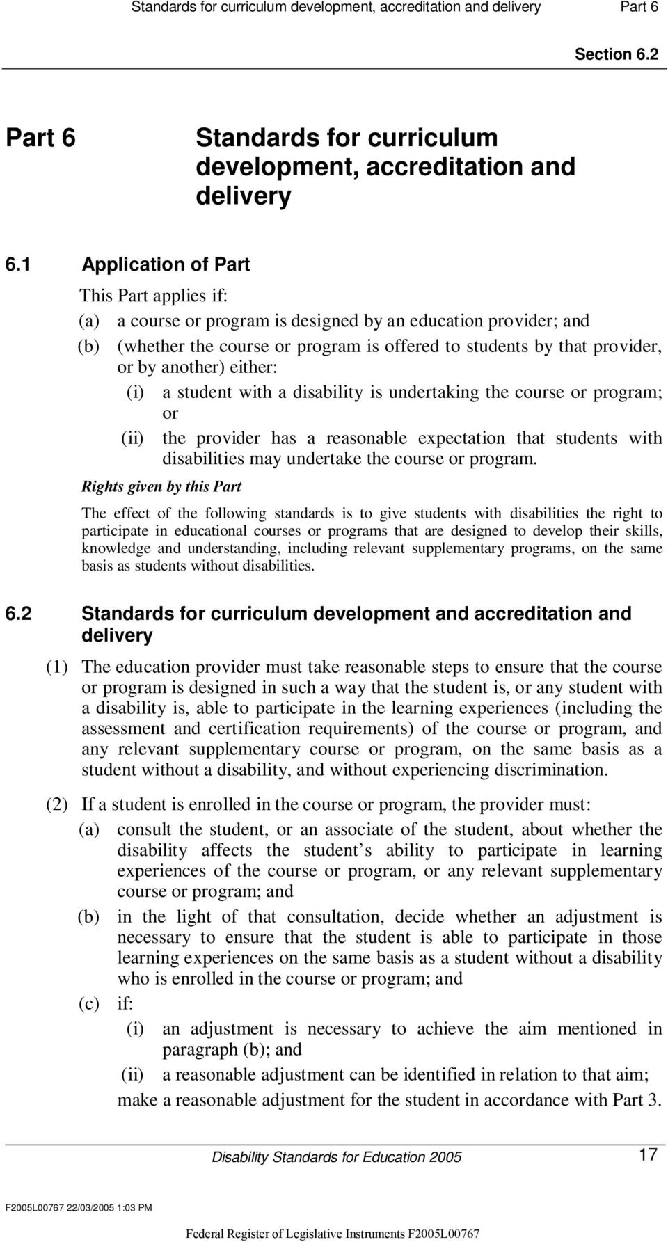 another) either: (i) a student with a disability is undertaking the course or program; or (ii) the provider has a reasonable expectation that students with disabilities may undertake the course or