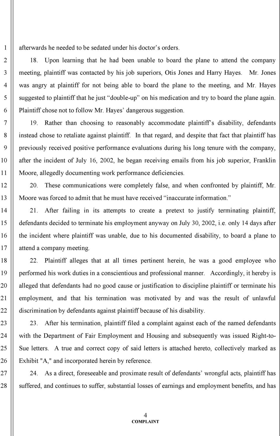 Jones was angry at plaintiff for not being able to board the plane to the meeting, and Mr. Hayes suggested to plaintiff that he just double-up on his medication and try to board the plane again.