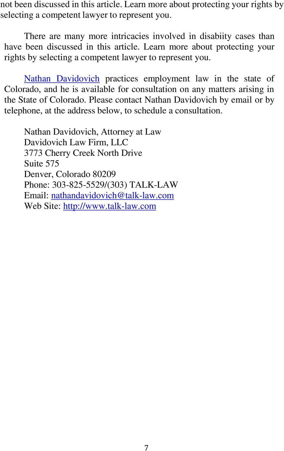 Nathan Davidovich practices employment law in the state of Colorado, and he is available for consultation on any matters arising in the State of Colorado.