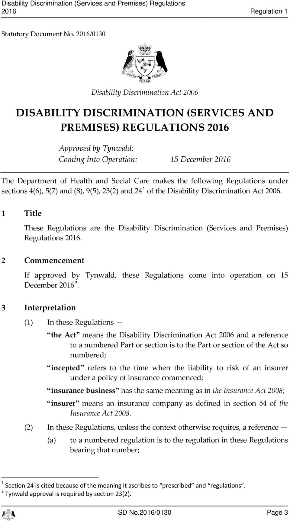 Soial Care makes the following Regulations under setions 4(6), 5(7) and (8), 9(5), 23(2) and 24 1 of the Disability Disrimination At 2006.