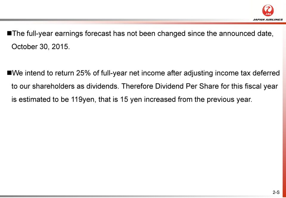 We intend to return 25% of full-year net income after adjusting income tax deferred