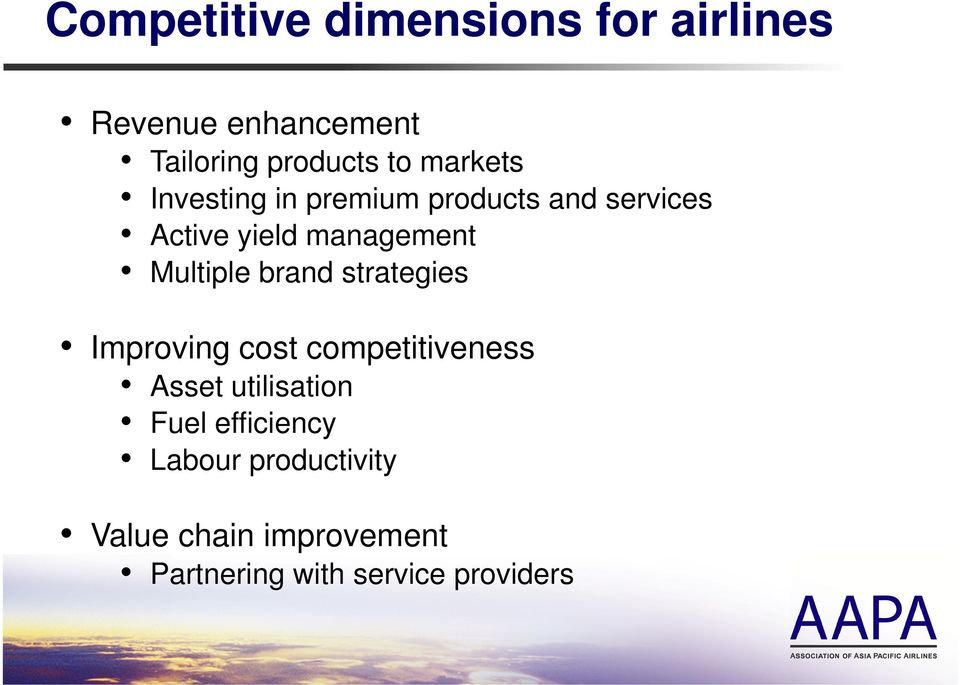 Multiple brand strategies Improving cost competitiveness Asset utilisation Fuel