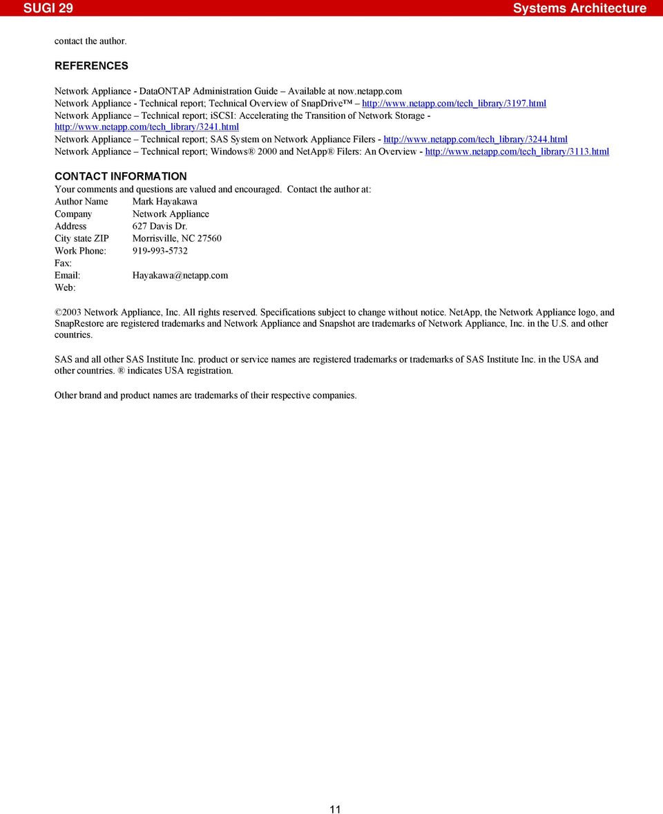 html Network Appliance Technical report; SAS System on Network Appliance Filers - http://www.netapp.com/tech_library/3244.