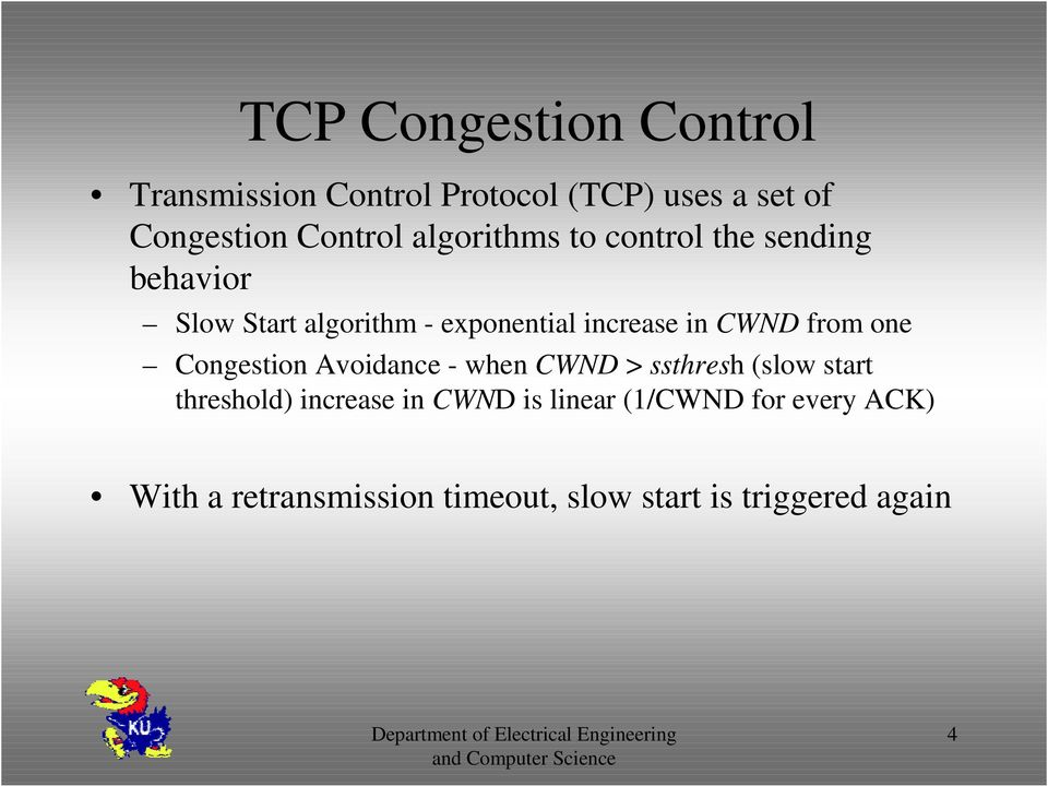 CWND from one Congestion Avoidance - when CWND > ssthresh (slow start threshold) increase in