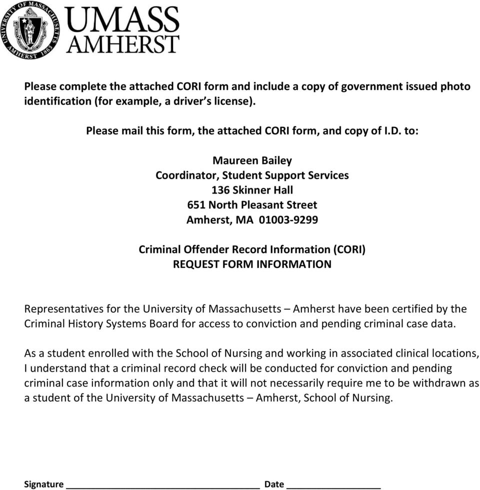 Representatives for the University of Massachusetts Amherst have been certified by the Criminal History Systems Board for access to conviction and pending criminal case data.
