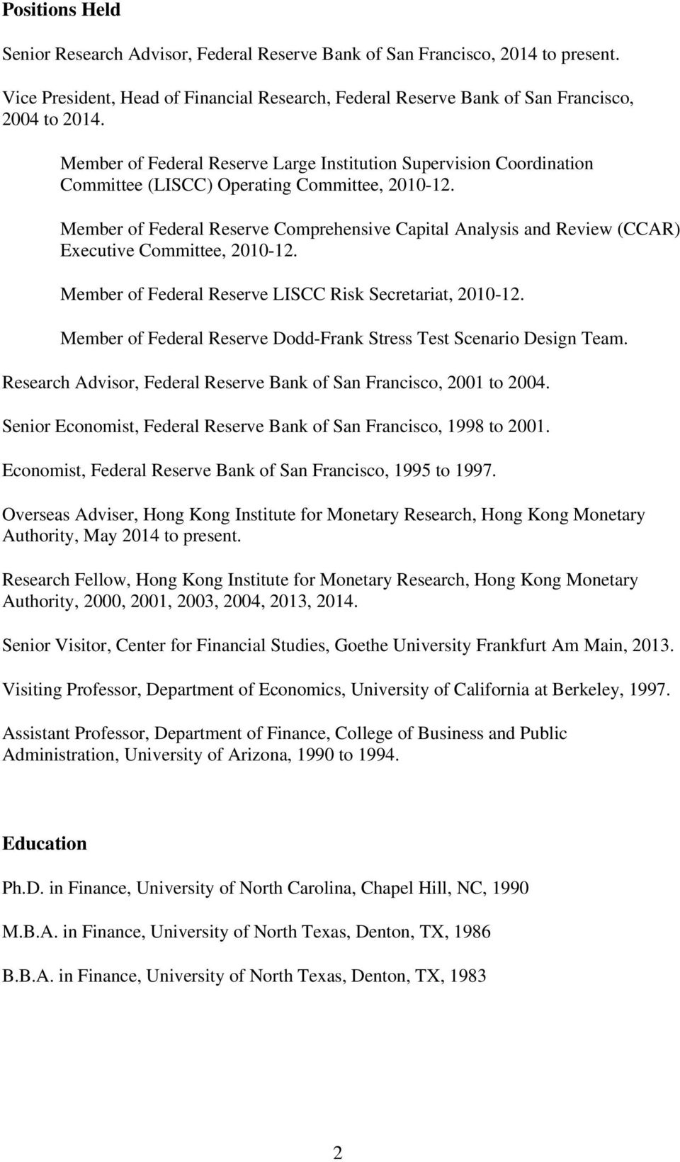Member of Federal Reserve Comprehensive Capital Analysis and Review (CCAR) Executive Committee, 2010-12. Member of Federal Reserve LISCC Risk Secretariat, 2010-12.
