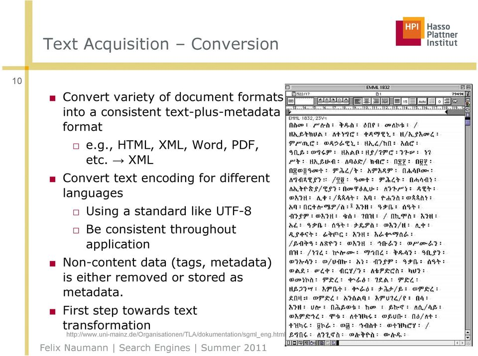 XML Convert text encoding for different languages Using a standard like UTF-8 Be consistent throughout