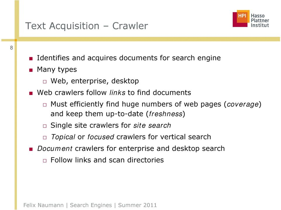(coverage) and keep them up-to-date (freshness) Single site crawlers for site search Topical or focused