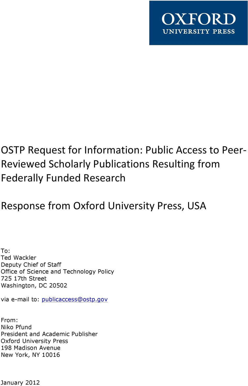 Science and Technology Policy 725 17th Street Washington, DC 20502 via e-mail to: publicaccess@ostp.